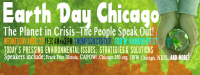 Chicago, IL: Earth Day Chicago, The Planet in Crisis, The People Speak Out!